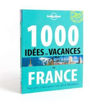 1000-idees-de-vacances-en-france-lonely-planet